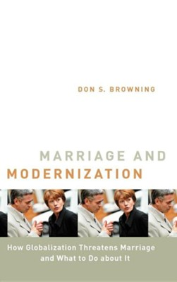 Marriage and Modernization  -     By: Don S. Browning