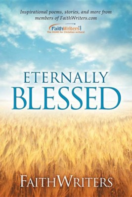 Faithwriters - Eternally Blessed  -