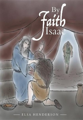 By Faith Isaac  -     By: Elsa Henderson