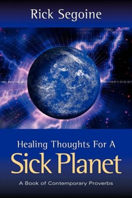 Healing Thoughts for a Sick Planet  -     By: Rick Segoine