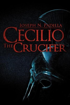 Cecilio the Crucifer  -     By: Joseph N. Padilla
