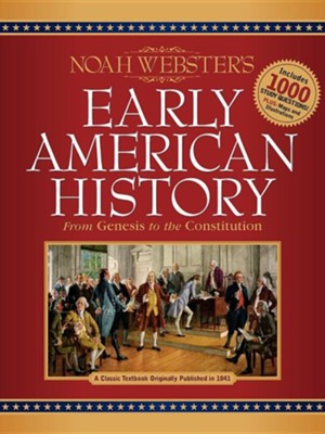 Noah Webster's Early American History  -