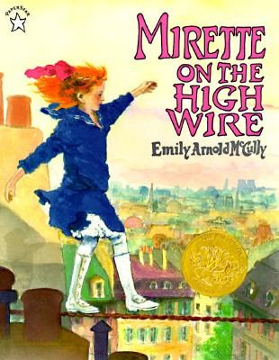 Mirette on the High Wire  -     By: Emily Arnold McCully