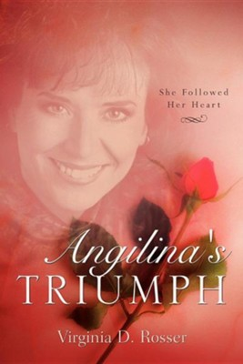 Angilina's Triumph  -     By: Virginia D. Rosser