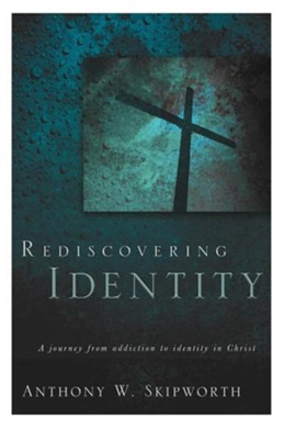Rediscovering Identity  -     By: Anthony W. Skipworth