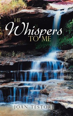 He Whispers to Me  -     By: Joan Testori