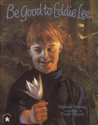 Be Good to Eddie Lee  -     By: Virginia Fleming     Illustrated By: Floyd Cooper