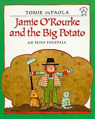 Jamie O'Rourke and the Big Potato  -     By: Tomie DePaola