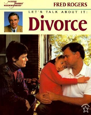 Divorce  -     By: Fred Rogers     Illustrated By: Jim Judkis