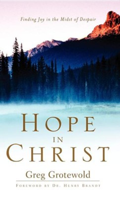 Hope in Christ  -     By: Greg Grotewold