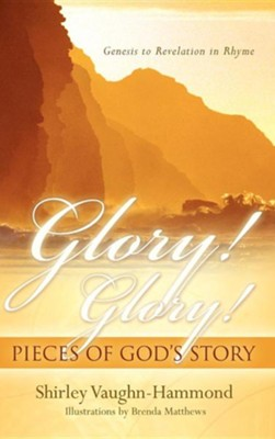 Glory! Glory! Pieces of God's Story  -     By: Shirley Vaughn-Hammond
