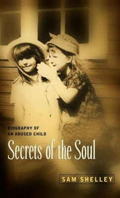 Secrets of the Soul  -     By: Sam Shelley