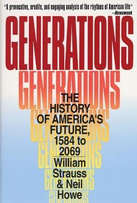 Generations: The History of America's Future, 1584 to 2069  -     By: William Strauss, Neil Howe