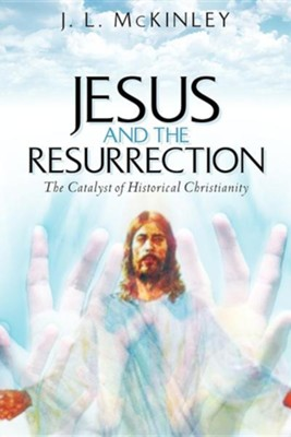 Jesus and the Resurrection  -     By: J.L. McKinley