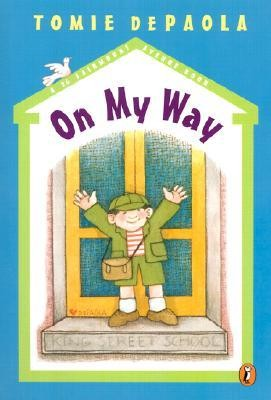 On My Way  -     By: Tomie DePaola     Illustrated By: Tomie DePaola