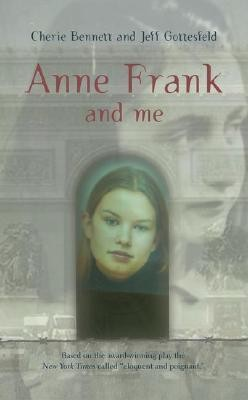 Anne Frank and Me  -     By: Cherie Bennett, Jeff Gottesfeld