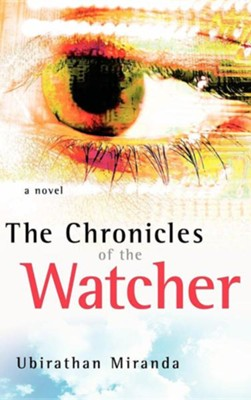 The Chronicles of the Watcher  -     By: Ubirathan Miranda