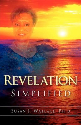 Revelation Simplified  -     By: Susan J. Wallace