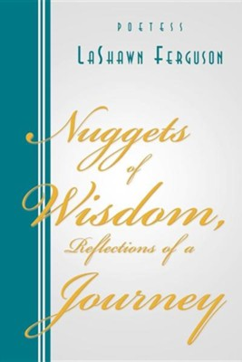 Nuggets of Wisdom, Reflections of a Journey  -     By: Lashawn Ferguson