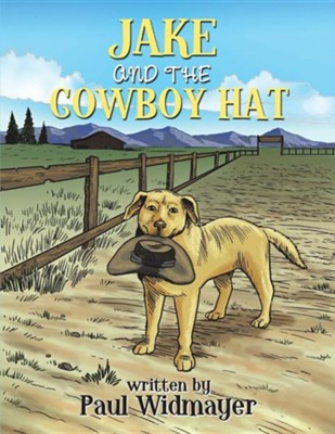 Jake and the Cowboy Hat  -     By: Paul Widmayer