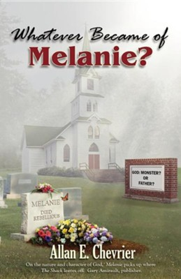 Whatever Became of Melanie?  -     Edited By: Gary Amirault     By: Allan E. Chevrier