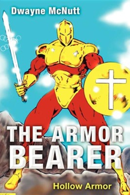 The Armor-Bearer  -     By: Dwayne McNutt