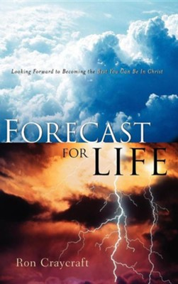 Forecast for Life  -     By: Ron Craycraft