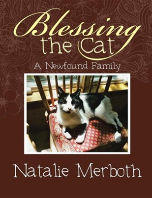 Blessing the Cat: A Newfound Family  -     By: Natalie Merboth
