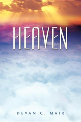 Heaven  -     By: Devan C. Mair