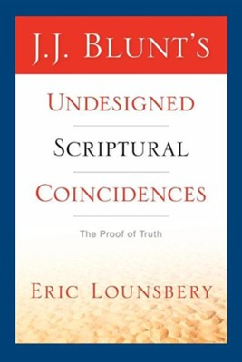 J. J. Blunt's Undesigned Scriptural Coincidences  -     By: Eric Lounsbery