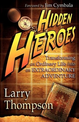 Hidden Heroes  -     By: Larry Thompson