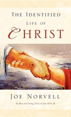 The Identified Life of Christ  -     By: Joe Norvell
