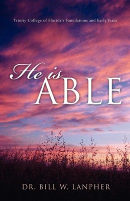 He Is Able  -     By: Bill W. Lanpher
