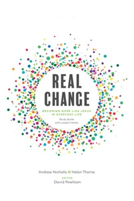 Real Change: Becoming More Like Jesus in Everyday Life  -     By: Christion Counseling, Educational Foundation, Biblical Counseling UK