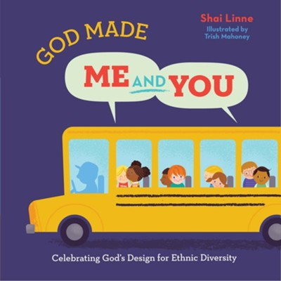 God Made Me and You: Celebrating God's Design for Ethnic Diversity  -     By: Shai Linne
