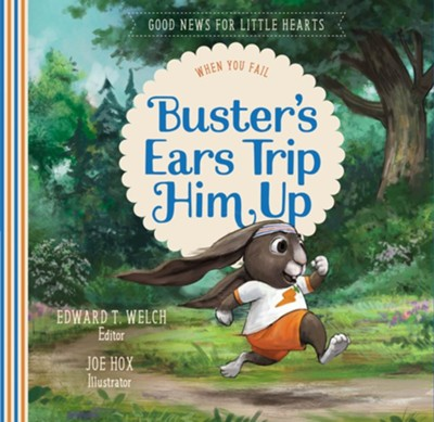 Buster's Ears Trip Him Up: When You Fail  -     By: David Powlison