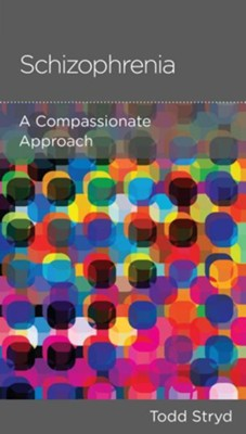Schizophrenia, pack of 5: A Compassion-Based Approach  -     By: Todd Stryd