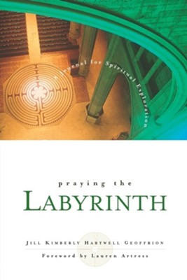 Praying the Labyrinth: A Journal for Spiritual Exploration  -     By: Jill Kimberly Hartwell Geoffrion