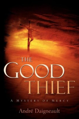The Good Thief  -     By: Andre Daigneault