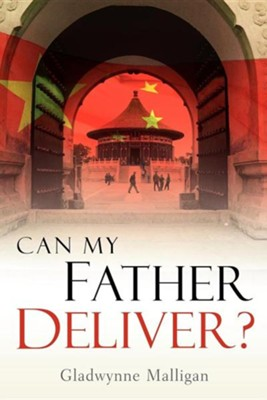Can My Father Deliver?  -     By: Gladwynne Malligan