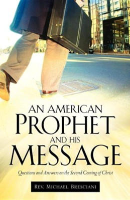 An American Prophet and His Message  -     By: Michael Bresciani