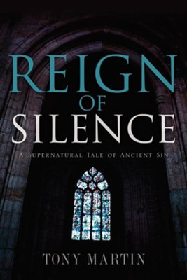 Reign of Silence  -     By: Tony Martin