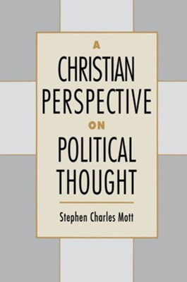 A Christian Perspective on Political Thought   -     By: Stephen Charles Mott