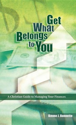 Get What Belongs to You  -     By: Ozeme J. Bonnette