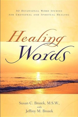 Healing Words  -     By: Susan C. Brozek, Jeffrey M. Brozek