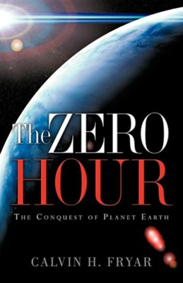 The Zero Hour  -     By: Calvin H. Fryar
