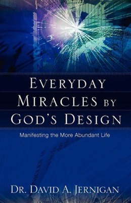 Everyday Miracles by God's Design  -     By: David A. Jernigan