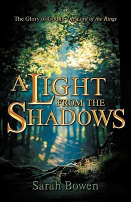 A Light from the Shadows  -     By: Sarah Bowen