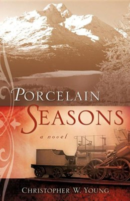 Porcelain Seasons  -     By: Christopher W. Young