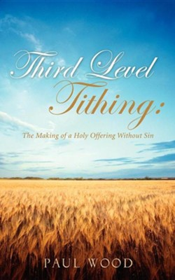 Third Level Tithing  -     By: Paul Wood